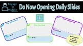 Do Now Opening Daily Slides
