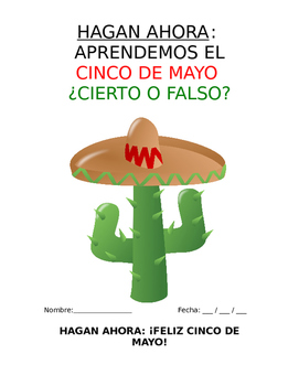 Do Now  Sp1 or Sp2 - Cierto o falso: Aprendemos el Cinco de mayo