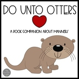 Do Unto Otters Book Companion: Learning How to Practice Good Manners