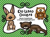 Do Unto Otters Book Companion with NO PREP Accommodations
