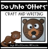 """Do Unto """"Otters""""- Craft and Writing"""