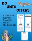 Do Unto Otters: Respect, Kindness, and Manners