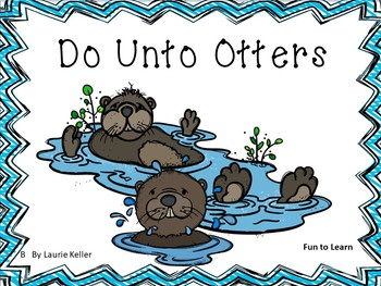 Do Unto Otters     by Laurie Keller  - 32 pgs of Common Core Activities