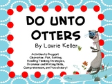 Do Unto Otters by Laurie Keller:  A Complete Literature Study!