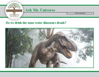 Ask Dr Universe: Do We drink the same Water Dinosaurs drank? - Reading Guide