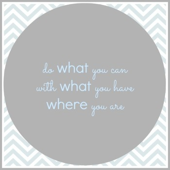Do What You Can Printable Poster