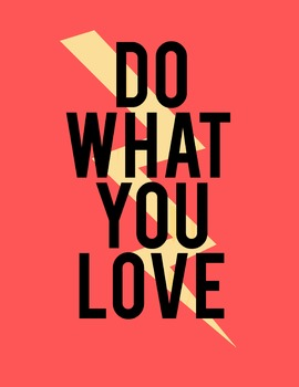 Do What You Love 8.5 x 11 Classroom Poster