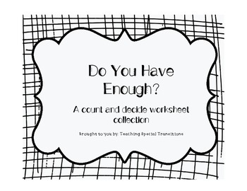 Do You Have Enough? A Money Counting and Deciding Worksheet Collection