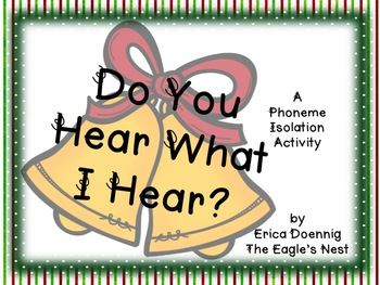 Do You Hear What I Hear?  A Phoneme Isolation Activity