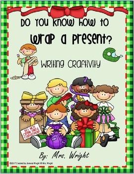 Do You Know How to Wrap a Present Writing Craftivity