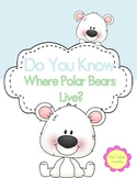 Do You Know Where Polar Bears Live?