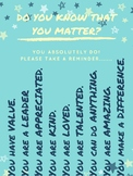 Do You Know You Matter? Take What You Need