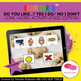 Do You Like...? Yes I do/No I don't BOOM CARDS: Core Words + Sentence Building