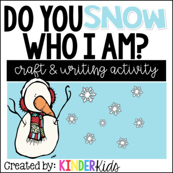 """Do You """"Snow"""" Who I Am? {Snowman Craft and Writing Activity}"""