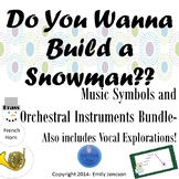 Do You Wanna Build a Snowman- Music Symbols and Orchestral Instrument Bundle