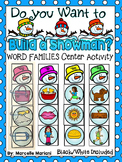 CVC WINTER LITERACY Center Activity- Do You Want To Build A WORD FAMILY Snowman?