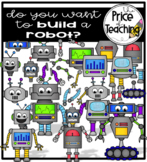 Do You Want to Build a Robot? (The Price of Teaching Clipart Set)