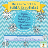 Do You Want to Build a Snowflake? Vocabulary Building Middle & High School