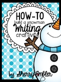Do You Want to Build a Snowman? How-to Writing & Craftivity
