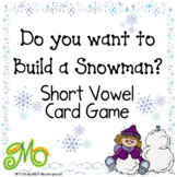 Do You Want to Build a Snowman? - Short Vowel Word Card Game