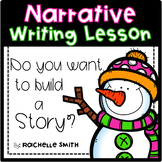 Do You Want to Build a Story? Narrative Writing Lesson for Grades 1st, 2nd, 3rd