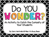 Do You Wonder? An Activity to Catch Your Students' Curiosities!