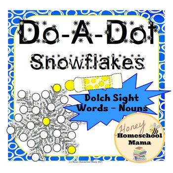Do-a-Dot Dolch Sight Words - Dolch Nouns Snowflake Worksheets - 95 Sheets!