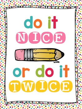 Do it NICE or Do it TWICE - inspirational poster