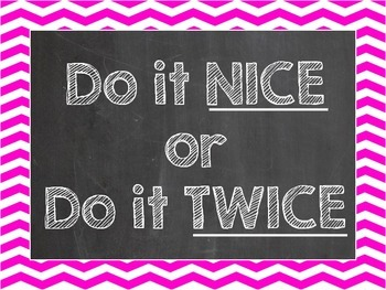 Do it NICE or do it TWICE Poster