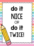 Do it Nice or Do it TWICE! Poster