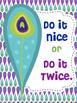 Do it Nice or Do it Twice FREEBIE Pretty Peacocks Theme