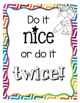 Do it Nice or do it Twice!