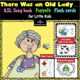 THERE WAS AN OLD LADY WHO SWALLOWED A FLY:  ASL book w/ puppets for little kids