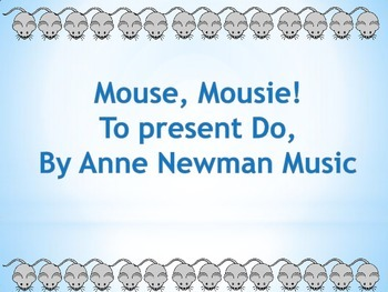 Present Do: Mouse Mousie