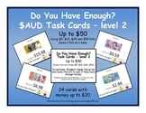 Do you have enough AUSTRALIAN money? LEVEL 2 Task Cards fo