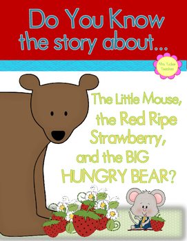 Do you know the story about The Little Mouse, the Red Ripe Strawberry, ...
