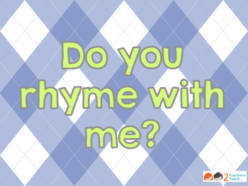 Do you rhyme with me?