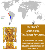 Doc Brock's Andes & Inca Time Travel Adventure