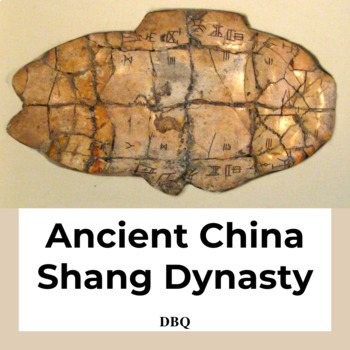 Document Based Question-Ancient China: Shang Dynasty-Common Core State Standards