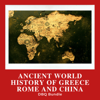 Document Based Question Pack-Ancient Worlds: Greece, Rome and China