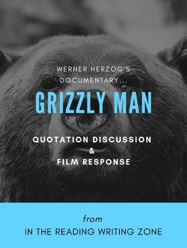 """Documentary """"Grizzly Man"""" (Werner Herzog): Quotation Discussion & Film Response"""