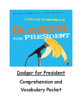 Dodger for President Comprehension and Vocabulary Packet