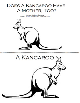"Does A Kangaroo Have A Mother, TOO? BW Book and ""Wh"" questions"