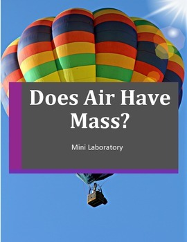 Does Air have Mass? Mini-Laboratory with Worksheet