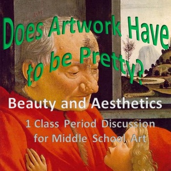 Does Artwork Have to be Pretty? Beauty and Aesthetics
