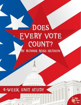 Does Every Vote Count? Unit Study