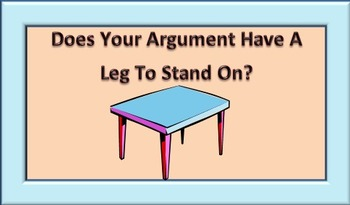 Does Your Argument Have A Leg To Stand On?