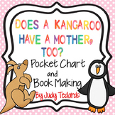Does a Kangaroo Have a Mother, Too (Pocket Chart and Book Making Activity))