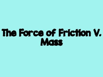 Does mass affect friction? - PowerPoint Lab Activity