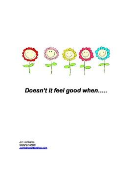 Doesn't It Feel Good When.....